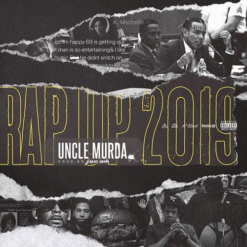 uncle-murda-rap-up-2019