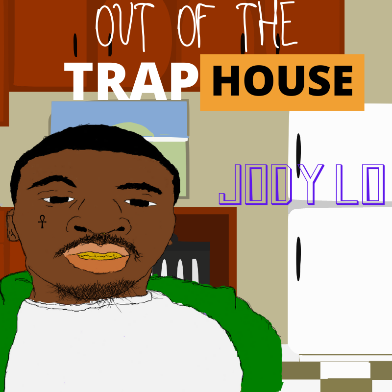 Jody Lo - Out of the Trap House